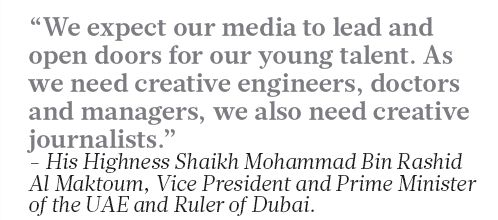 The words of HH Sheikh Mohammad during the Emirati Media Forum. The country is looking to encourage more locals to enter the media industry